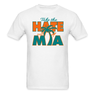 T-Shirts ~ Men's T-Shirt ~ Take the Hate out of Miami