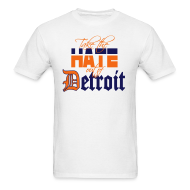 T-Shirts ~ Men's T-Shirt ~ Take the Hate out of Detroit