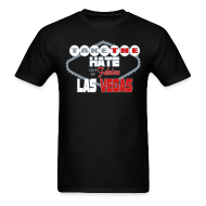T-Shirts ~ Men's T-Shirt ~ Take the Hate out of Vegas