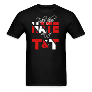 T-Shirts ~ Men's T-Shirt ~ Take the Hate out of T&T