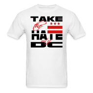 T-Shirts ~ Men's T-Shirt ~ Take the Hate out of DC