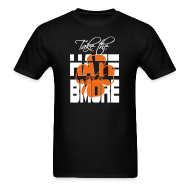 T-Shirts ~ Men's T-Shirt ~ Take the Hate out of Bmore