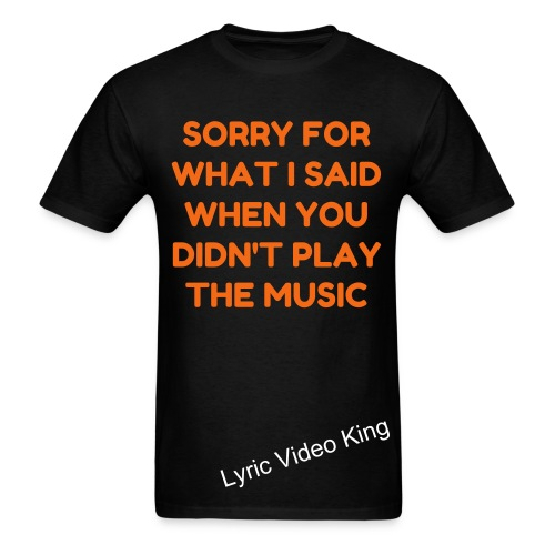 When You Didn't Play The Music - Men's T-Shirt - Men's T-Shirt