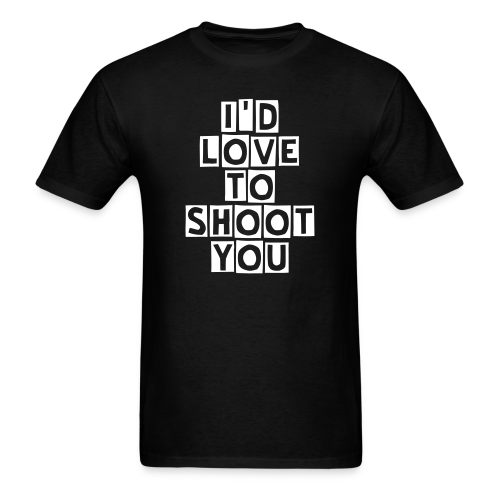 I'D LOVE TO SHOOT YOU - Photographer - Men's T-Shirt