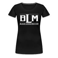 T-Shirts ~ Women's Premium T-Shirt ~ BLM 7-7