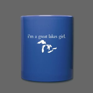 I'm a Great Lakes Girl Mug - Full Color Mug