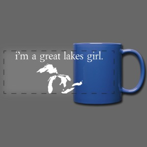 I'm a Great Lakes Girl Mug - Full Color Panoramic Mug