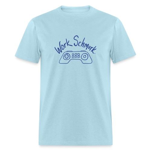 Work Schmurk™ Gamer - Men's T-Shirt