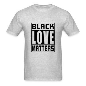 Black Love Matters T-Shirts - Men's T-Shirt