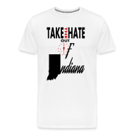 T-Shirts ~ Men's Premium T-Shirt ~ TAKE THE HATE OUT OF INDIANA