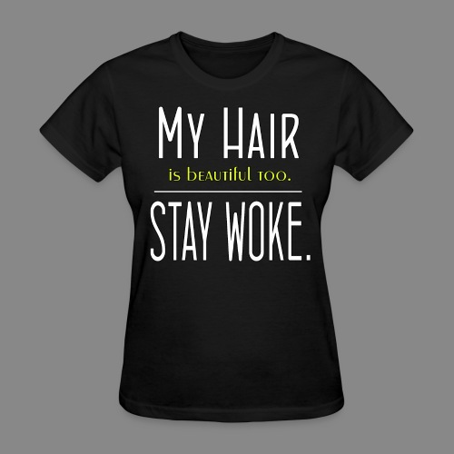 Stay Woke - Women's T-Shirt