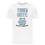 T-Shirts ~ Men's Premium T-Shirt ~ TAKE THE HATE OUT OF HENDERSON, NC