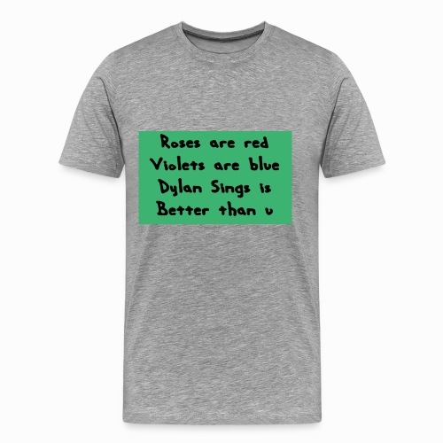 Dylan Sings Poem T-Shirt - Men's Premium T-Shirt