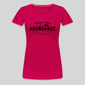 Women's T-shirt: Abundance - A Way of Life - Women's Premium T-Shirt