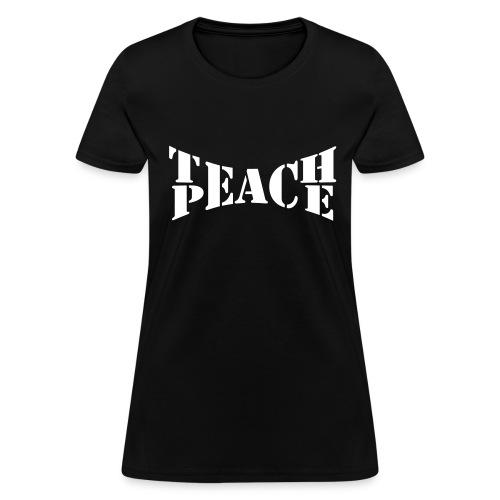 Teach peace tee - Women's T-Shirt