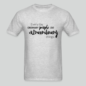 Men's T Shirt: Extraordinary People Do - Men's T-Shirt