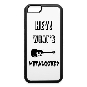 What's Metalcore? Iphone case - iPhone 6/6s Rubber Case