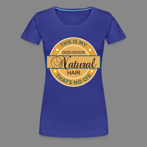God-Given Natural Hair (Premium) - Women's Premium T-Shirt
