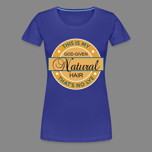 God-Given Natural Hair (Premium) - Women's Premium T-Shirt