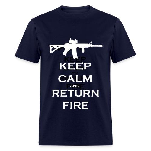 Keep Calm And Return Fire Tshirt - Men's T-Shirt