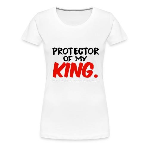 Protector Of My King - Women's Premium T-Shirt