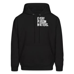 Every Person Matters. Left Chest. Hoodie. - Men's Hoodie