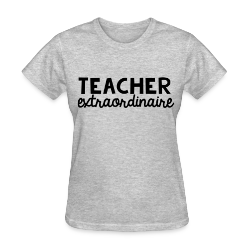 Teacher Extraordinaire T-Shirt - Women's T-Shirt