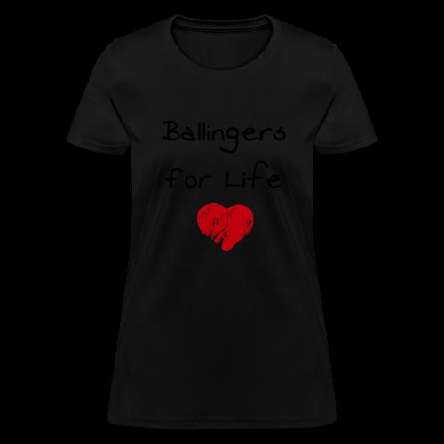 Ballingers For Life (Women) - Women's T-Shirt