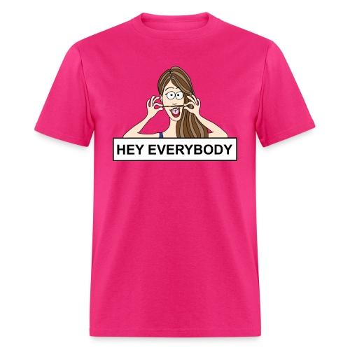 Hey Everybody - Men's T-Shirt