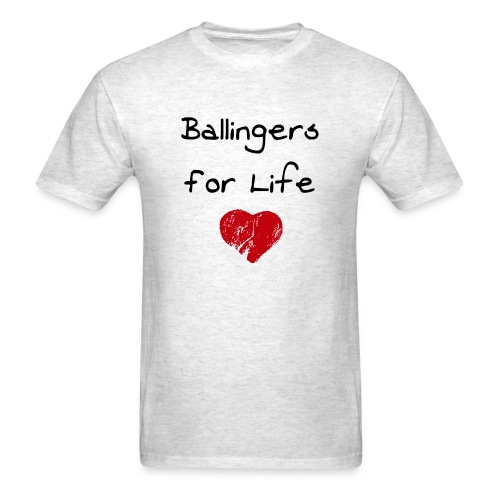 Ballingers For Life (Men) - Men's T-Shirt