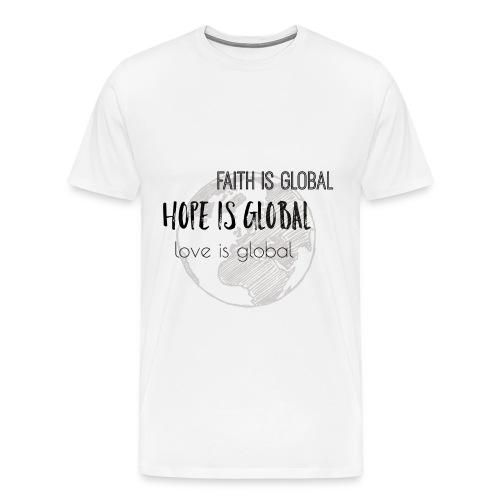 Men's 100% cotton  Faith is global, Hope is global, Love is global Crew-neck - Men's Premium T-Shirt