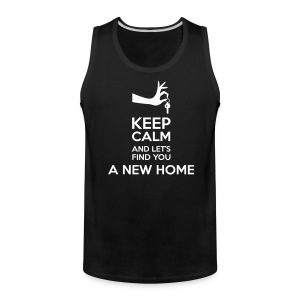 Keep Calm and Let's Find You a New Home - Men's Premium Tank