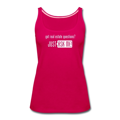 Got Real Estate Questions? Just Ask Me! - Women's Premium Tank Top