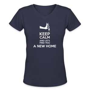 Keep Calm and Let's Find You a New Home - Women's V-Neck T-Shirt