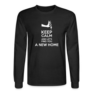 Keep Calm and Let's Find You a New Home - Men's Long Sleeve T-Shirt