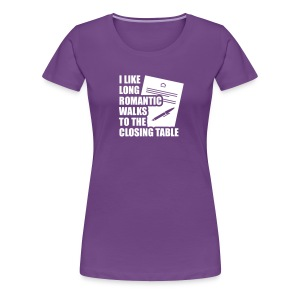 I Like Long Romantic Walks to the Closing Table - Women's Premium T-Shirt