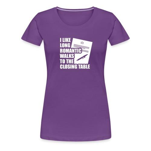 I Like Long Romantic Walks to the Closing Table - Women's Premium T-Shirt