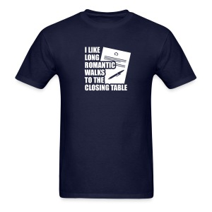 I Like Long Romantic Walks to the Closing Table - Men's T-Shirt
