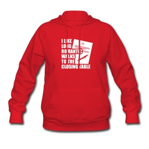 I Like Long Romantic Walks to the Closing Table - Women's Hoodie