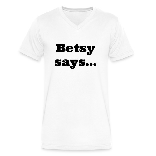 Betsy says... Men's V-Neck T-Shirt - Men's V-Neck T-Shirt by Canvas