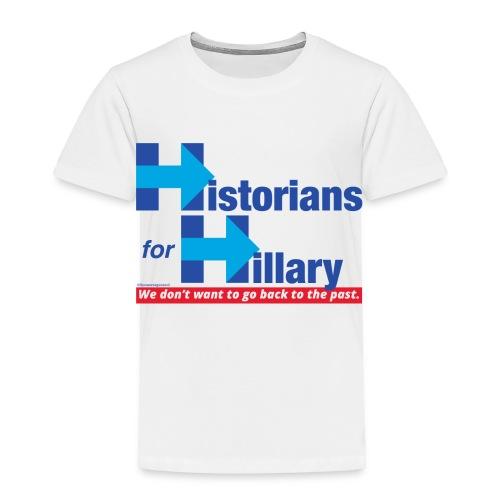 Historians for Hillary - Toddler Premium T-Shirt