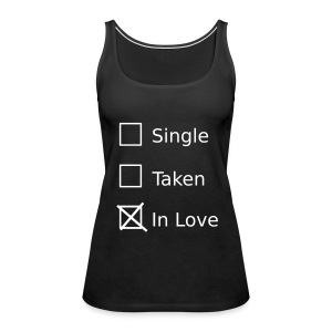 Single Taken In Love Tanks - Women's Premium Tank Top