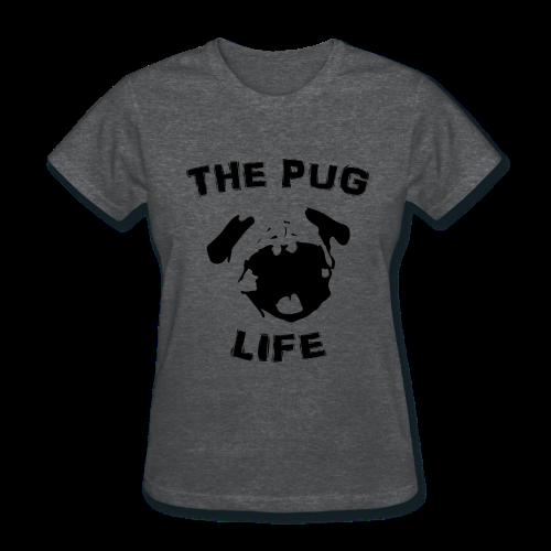 The Pug Life - Women's T-Shirt