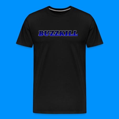 OFFICIAL BUZZKILL SHIRT #2! - Men's Premium T-Shirt