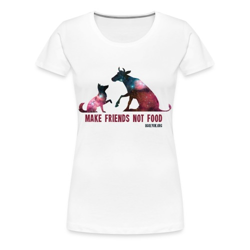 Make Friends Not Food #1 - Women's Premium T-Shirt