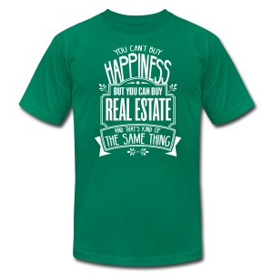 You Can't Buy Happiness but You Can Buy Real Estate - Men's T-Shirt by American Apparel