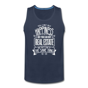 You Can't Buy Happiness but You Can Buy Real Estate - Men's Premium Tank