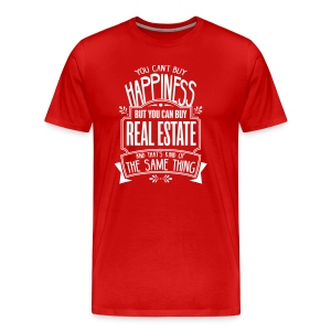 You Can't Buy Happiness but You Can Buy Real Estate - Men's Premium T-Shirt
