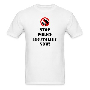 STOP POLICE BRUTALITY NOW - Men's T-Shirt