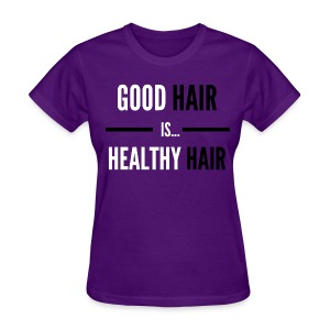 Good Hair - Women's T-Shirt